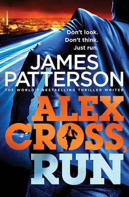 Alex Cross, Run: (Alex Cross 20) - Alex Cross (Hardback)