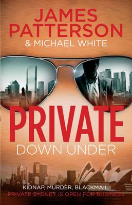 Private Down Under: (Private 6) - Private (Hardback)