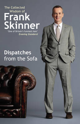 Dispatches From the Sofa: The Collected Wisdom of Frank Skinner (Hardback)