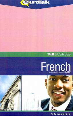 Talk Business - French: An Interactive Video CD-ROM - Intermediate Level - Talk Business (CD-ROM)