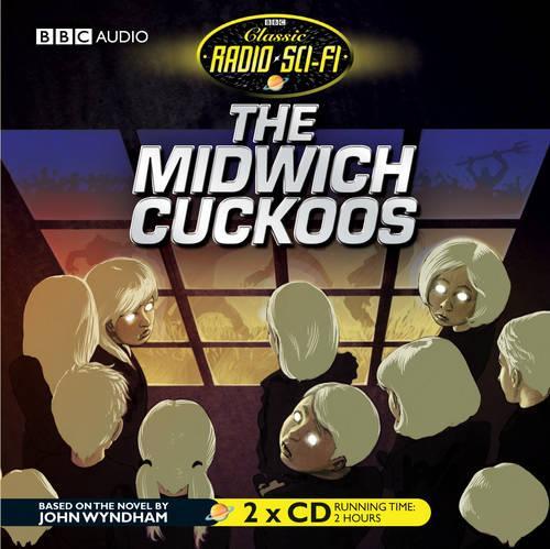 The Midwich Cuckoos (Classic Radio Sci-Fi) (CD-Audio)