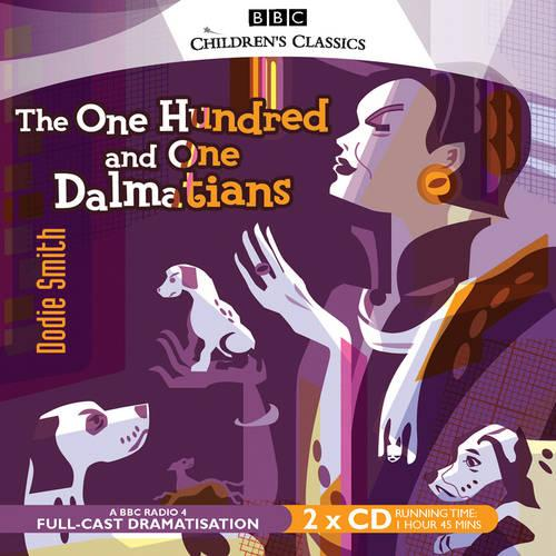 The Hundred And One Dalmatians - BBC Children's Classics (CD-Audio)