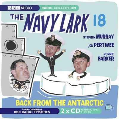 The Navy Lark: Back from the Antartic Volume 18 (CD-Audio)