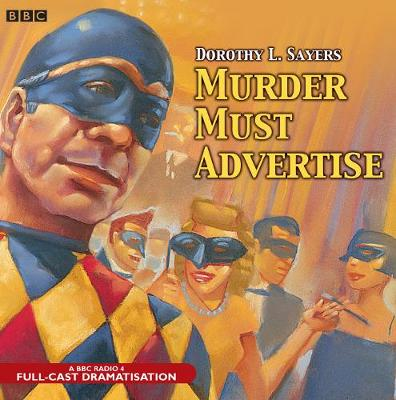 Murder Must Advertise: A BBC Radio 4 Full-Cast Production (CD-Audio)