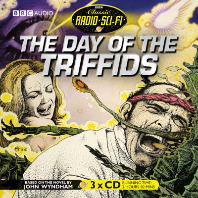 The Day of the Triffids - Classic Radio Sci-Fi (CD-Audio)