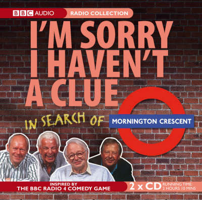 """I'm Sorry I Haven't a Clue"": In Search of Mornington Crescent (CD-Audio)"