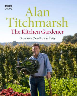 The Kitchen Gardener: Grow Your Own Fruit and Veg (Hardback)
