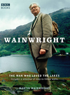 Wainwright: The Man Who Loved the Lakes (Paperback)