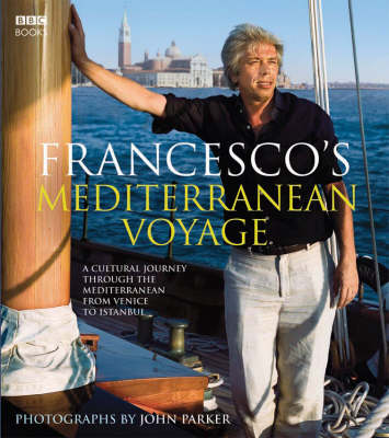 Francesco's Mediterranean Voyage: A cultural Journey through the Mediterranean from Venice to Istanbul (Hardback)