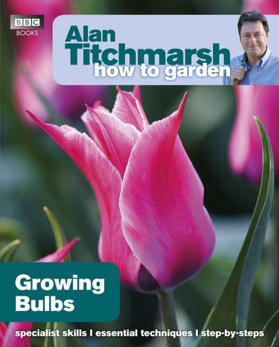 Alan Titchmarsh How to Garden: Growing Bulbs - How to Garden (Paperback)