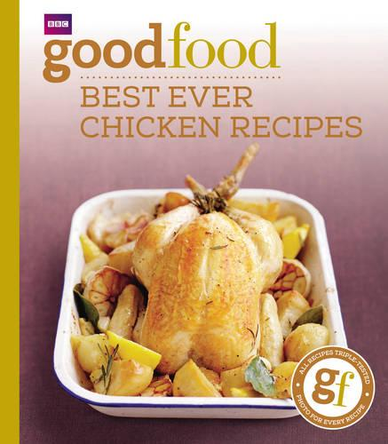 Good Food: Best Ever Chicken Recipes: Triple-tested Recipes (Paperback)