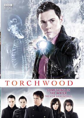 Torchwood: Something in the Water - Torchwood 6 (Hardback)