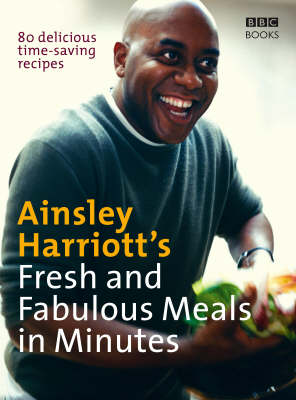 Ainsley Harriott's Fresh and Fabulous Meals in Minutes (Paperback)