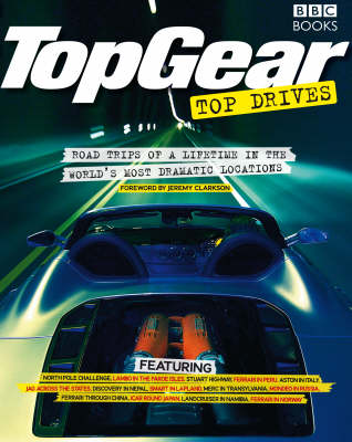 Top Gear Top Drives: Road Trips of a Lifetime in the World's Most Dramatic Locations (Paperback)