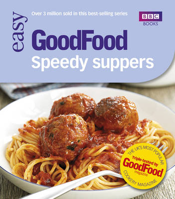 Good Food: Speedy Suppers: Triple-tested Recipes (Paperback)