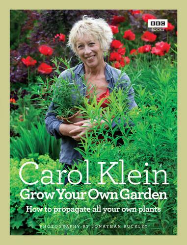 Grow Your Own Garden: How to propagate all your own plants (Hardback)