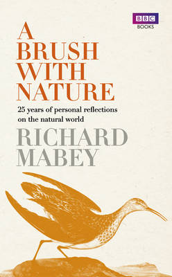 A Brush With Nature: 25 years of personal reflections on nature (Hardback)