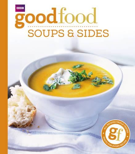 Good Food: Soups & Sides: Triple-tested recipes (Paperback)