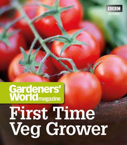 Gardeners' World: First Time Veg Grower (Paperback)