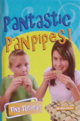 Pantastic Panpipes - Tiny Tutors S. (Hardback)