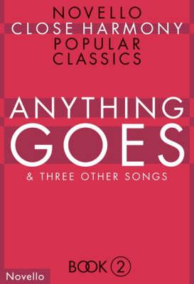 Novello Close Harmony: Bk. 2: Anything Goes - Novello Close Harmony S. No. 2 (Paperback)