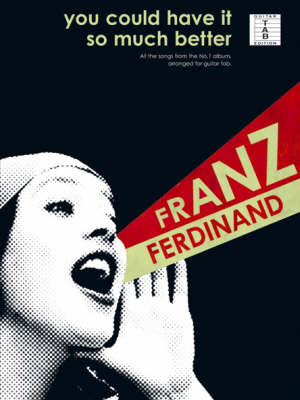 Franz Ferdinand: You Could Have it So Much Better (Paperback)