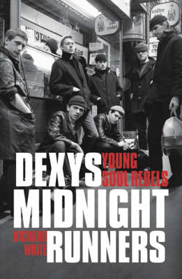 """Dexys Midnight Runners"": Young Soul Rebels (Paperback)"