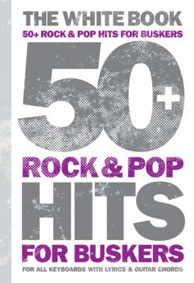 50 Pop and Rock Hits for Buskers: The White Book (Paperback)