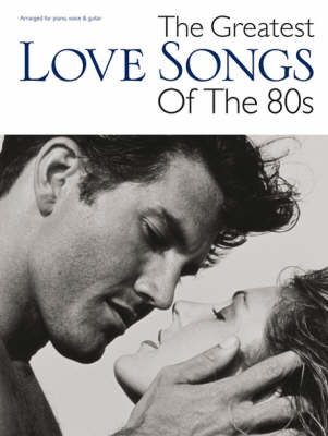 The Greatest Love Songs of the 80s (Paperback)