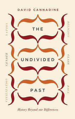 The Undivided Past: History Beyond Our Differences (Hardback)