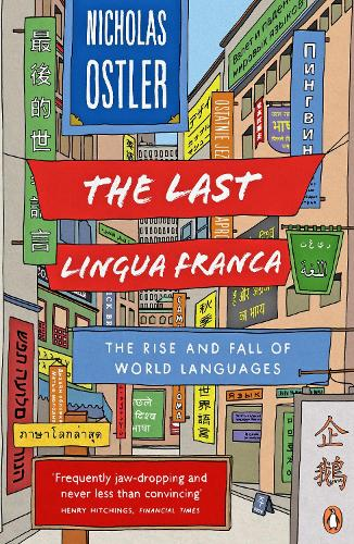 The Last Lingua Franca: The Rise and Fall of World Languages (Paperback)