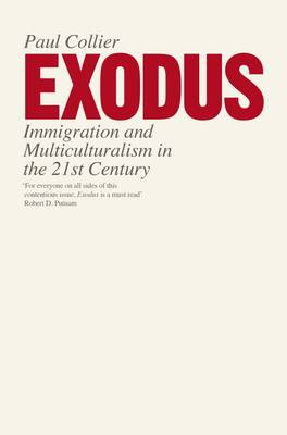 Exodus: Immigration and Multiculturalism in the 21st Century (Hardback)