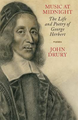 Music at Midnight: The Life and Poetry of George Herbert (Hardback)