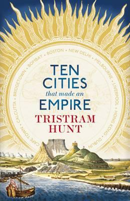 Ten Cities That Made an Empire (Hardback)