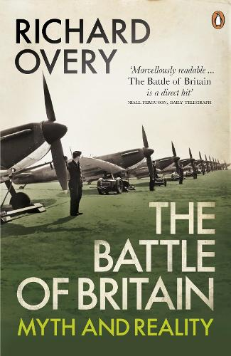 The Battle of Britain: Myth and Reality (Paperback)