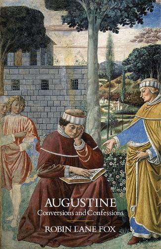 Augustine: Conversions and Confessions (Hardback)