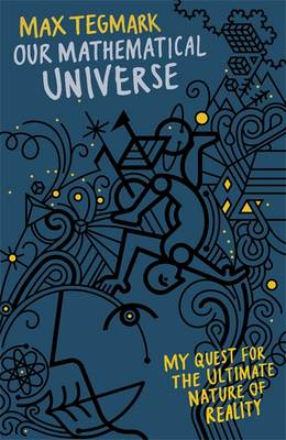 Our Mathematical Universe: My Quest for the Ultimate Nature of Reality (Hardback)