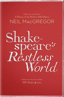 Shakespeare's Restless World: An Unexpected History in Twenty Objects (Hardback)
