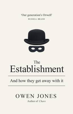 The Establishment: And how they get away with it (Hardback)