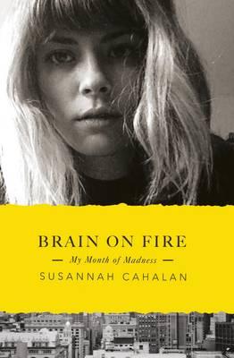Brain on Fire: My Month of Madness (Hardback)