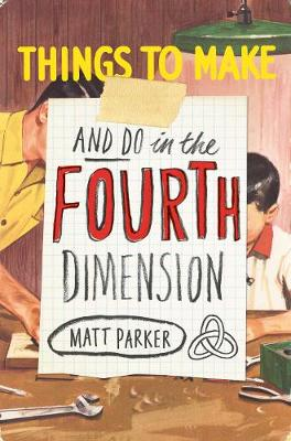 Things to Make and Do in the Fourth Dimension (Hardback)