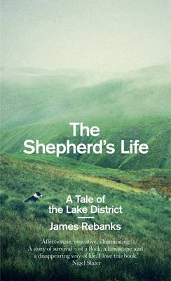 The Shepherd's Life: A Tale of the Lake District (Hardback)