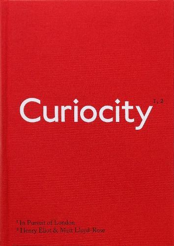 Curiocity: In Pursuit of London (Hardback)