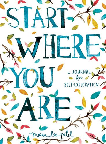 Start Where You Are: A Journal for Self-Exploration (Paperback)
