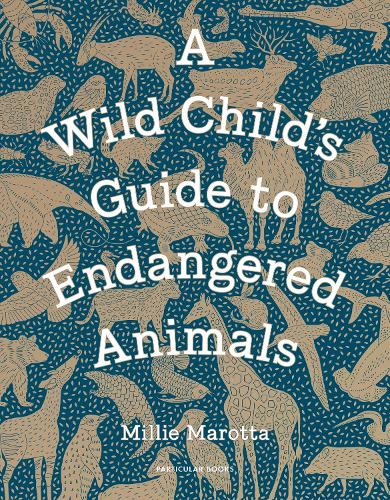 A Wild Child's Guide to Endangered Animals (Hardback)