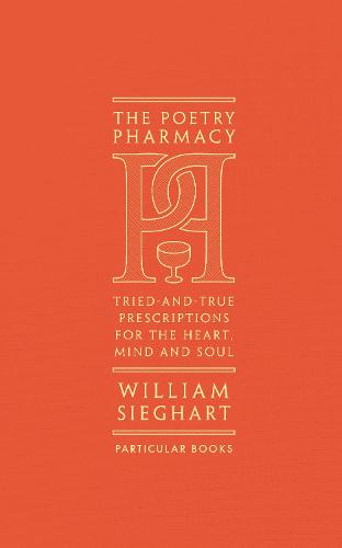 Cover of the book, The Poetry Pharmacy: Tried-and-True Prescriptions for the Mind, Heart and Soul.