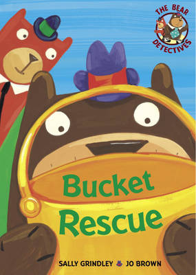 Bucket Rescue - The Bear Detectives 10 (Paperback)