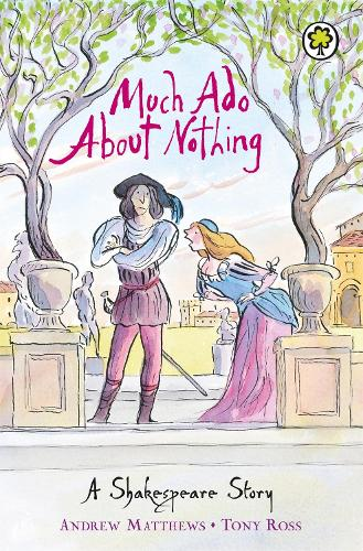 A Shakespeare Story: Much Ado About Nothing - A Shakespeare Story (Paperback)