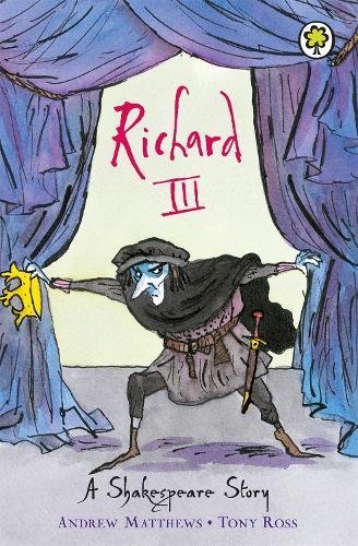 A Shakespeare Story: Richard III - A Shakespeare Story (Paperback)