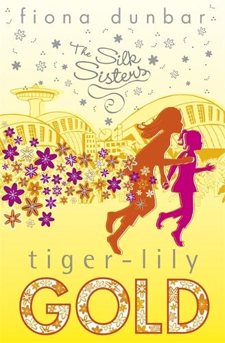 The Silk Sisters: Tiger-lily Gold: Book 3 - The Silk Sisters (Paperback)